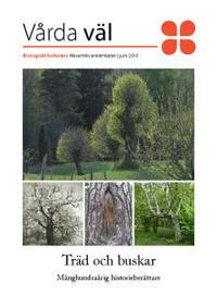 Träd och buskar : månghundraårig historieberättare
