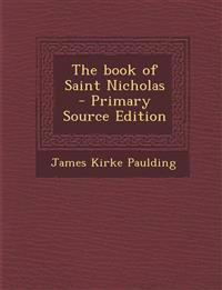 The Book of Saint Nicholas - Primary Source Edition