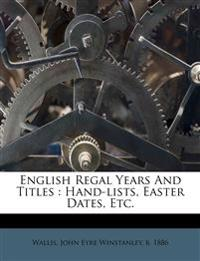 English Regal Years And Titles : Hand-lists, Easter Dates, Etc.