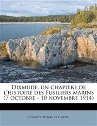 Dixmude, un chapitre de l'histoire des Fusiliers marins (7 octobre - 10 novembre 1914)