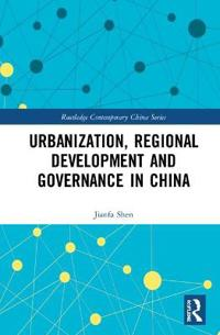 Urbanization, Regional Development and Governance in China