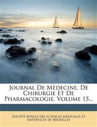 Journal de Medecine, de Chirurgie Et de Pharmacologie, Volume 15...
