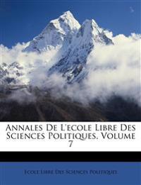 Annales De L'ecole Libre Des Sciences Politiques, Volume 7