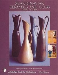 Scandinavian Ceramics and Glass: 1940s to 1980s: 1940s to 1980s