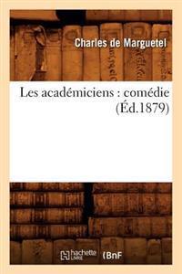 Les Acad�miciens: Com�die (�d.1879)