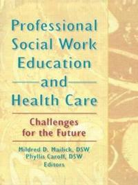 Professional Social Work Education and Health Care