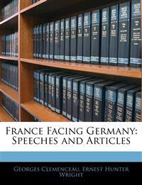 France Facing Germany: Speeches and Articles