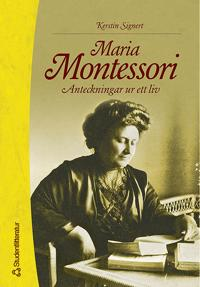 Maria Montessori : anteckningar ur ett liv