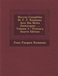 Œuvres Complètes De J. J. Rousseau, Avec Des Notes Historiques ..., Volume 3