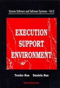 System Software And Software Systems: Execution Support Environment