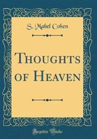 Thoughts of Heaven (Classic Reprint)