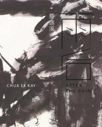 Chua Ek Kay: After the Rain