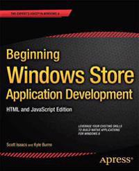 Beginning Windows Store Application Development: HTML and JavaScript Edition