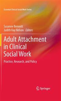 Adult Attachment in Clinical Social Work Practice