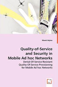 Quality-of-service and Security in Mobile Ad Hoc Networks