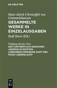 Gesammelte Werke in Einzelausgaben, Des Vortrefflich Keuschen Josephs in Egypten Lebensbeschreibung Samt Des Musai Lebenslauff