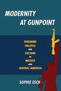 Modernity at Gunpoint