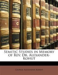 Semitic Studies in Memory of Rev. Dr. Alexander-Kohut