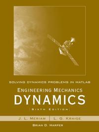 Solving Dynamics Problems in MATLAB to Accompany Engineering Mechanics Dynamics 6e
