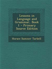 Lessons in Language and Grammar, Book 1