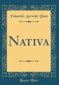 Nativa (Classic Reprint)