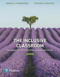 The Inclusive Classroom: Strategies for Effective Differentiated Instruction Plus Mylab Education with Pearson Etext -- Access Card Package [With Acce