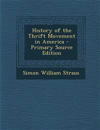 History of the Thrift Movement in America - Primary Source Edition