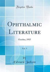 Ophthalmic Literature, Vol. 5