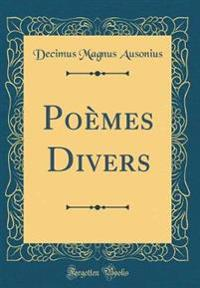 Poemes Divers (Classic Reprint)