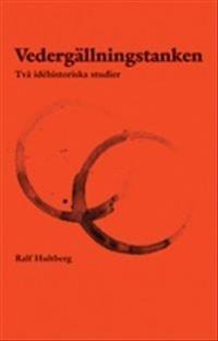 Vedergällningstanken : två idéhistoriska studier