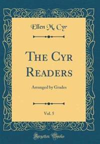 The Cyr Readers, Vol. 5