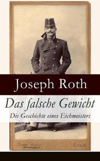 Das Falsche Gewicht - Die Geschichte Eines Eichmeisters (Vollständige Ausgabe)