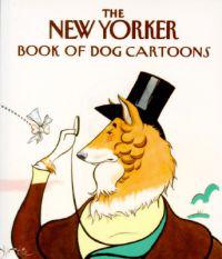 """The New Yorker"" Book of Dog Cartoons"