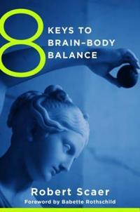 8 Keys to Brain-Body Balance