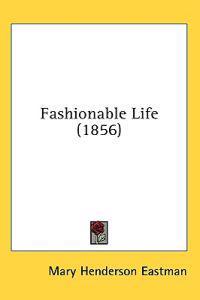 Fashionable Life (1856)