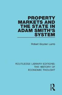 Property Markets and the State in Adam Smith's System
