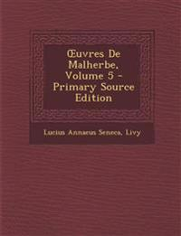 Œuvres De Malherbe, Volume 5