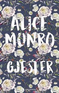 Gjester - Alice Munro | Ridgeroadrun.org