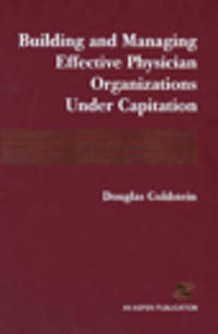 Building and Managing Effective Physician Organizations Under Capitation