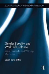 Gender Equality and Work-Life Balance: Glass Handcuffs and Working Men in the U.S.