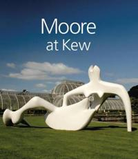 Moore at Kew
