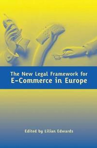 The New Legal Framework For E-commerce In Europe