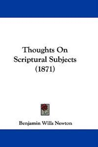 Thoughts On Scriptural Subjects (1871)