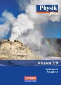 Physik plus 7./8. Schuljahr. Schülerbuch Gymnasium Ausgabe A