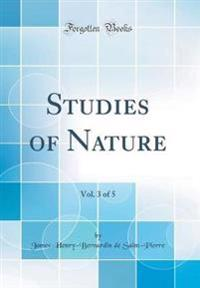 Studies of Nature, Vol. 3 of 5 (Classic Reprint)