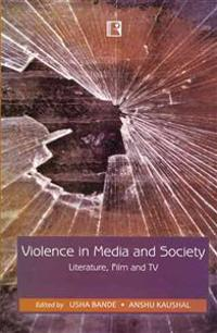 Violence in Media and Society