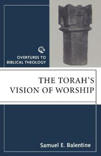 The Torah's Vision of Worship