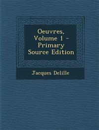 Oeuvres, Volume 1 - Primary Source Edition