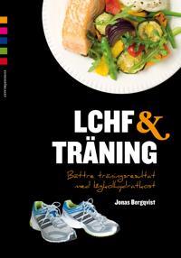 LCHF & träning : bättre träningsresultat med lågkolhydratkost