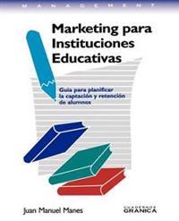 Marketing Para Instituciones Educativas/Marketing for Educative Institutions